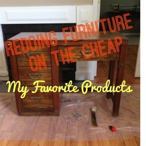 Redoing furniture on the cheap - my favorite products!