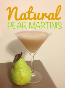Natural Pear Martini - from an unlikely source!